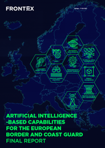 Artificial Intelligence-based capabilities for the European Border and Coast Guard - Final Report